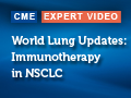 World Lung Updates: Immunotherapy in NSCLC