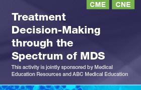 Treatment Decision-Making through the Spectrum of MDS:                                                                   Case 1 Low Risk MDS