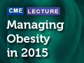 Managing Obesity in 2015: Setting the Framework and Assessing All of the Options