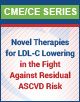 Novel Therapies for LDL-C Lowering in the Fight Against Residual ASCVD Risk