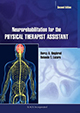 Neurorehabilitation for the Physical Therapist Assistant, Second Edition