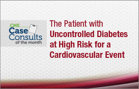 The Patient with Uncontrolled Diabetes at High Risk for a Cardiovascular Event