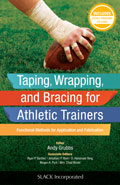 Taping Wrapping and Bracing for Athletic Trainers