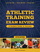 Athletic Training Exam Review: A Student Guide to Success, Fifth Edition