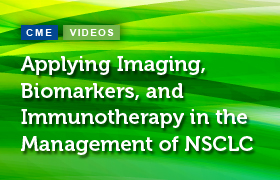 Applying Imaging, Biomarkers, and Immunotherapy in the Management of NSCLC